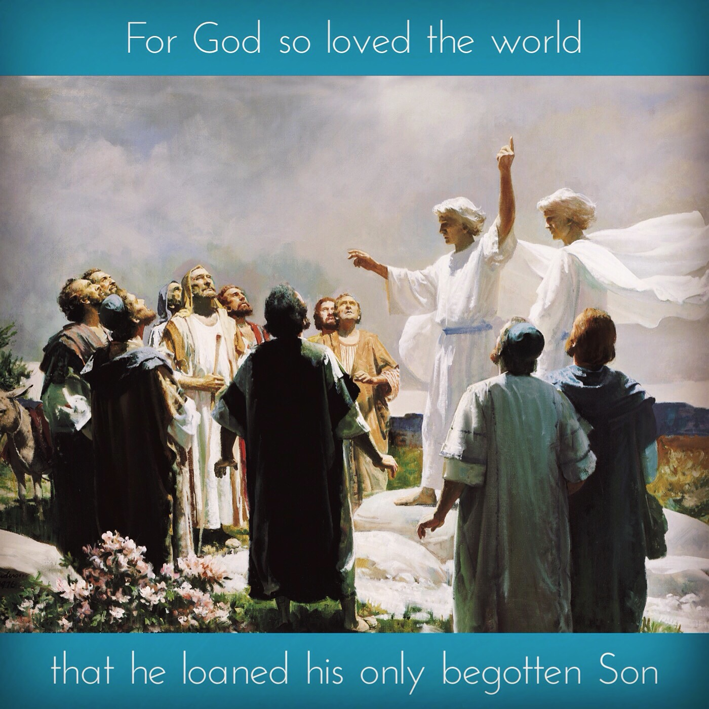 God loaned his only begotten